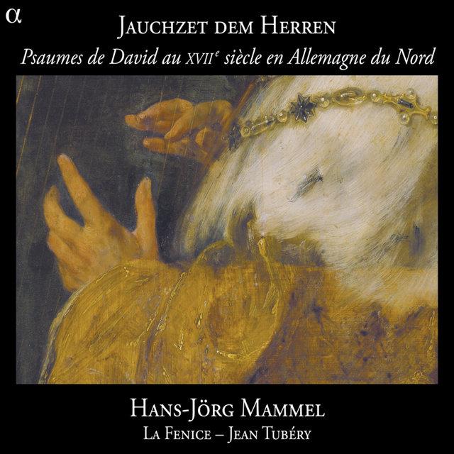 Jauchzet dem Herren: Psaumes de David au XVIIe siècle en Allemagne du Nord