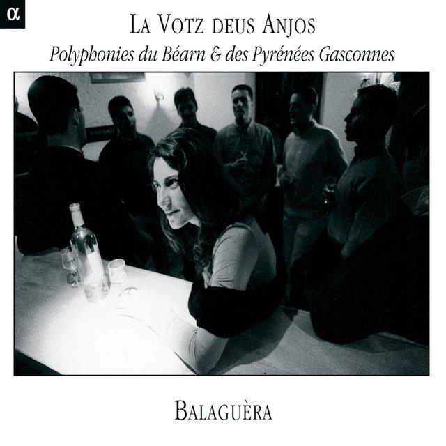 La votz deus anjos: Polyphonies du Béarn & des Pyrénées gasconnes