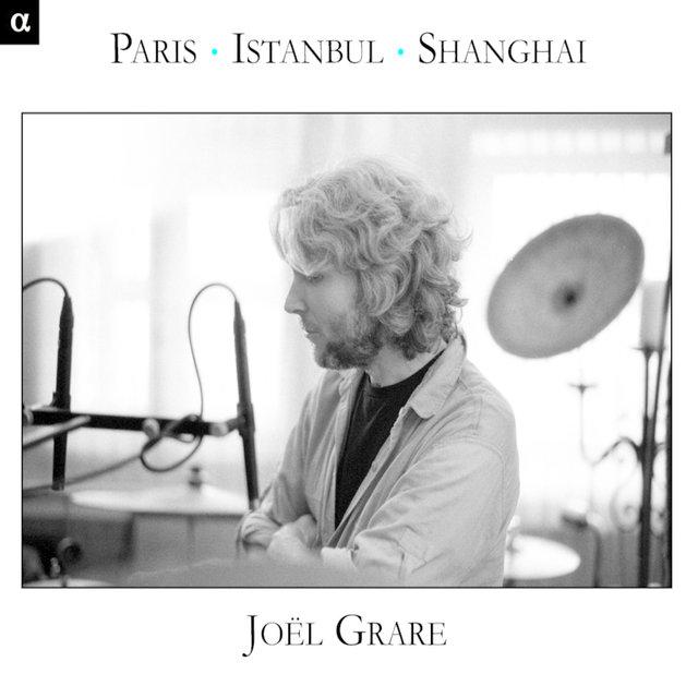 Grare: Paris - Istanbul - Shanghai