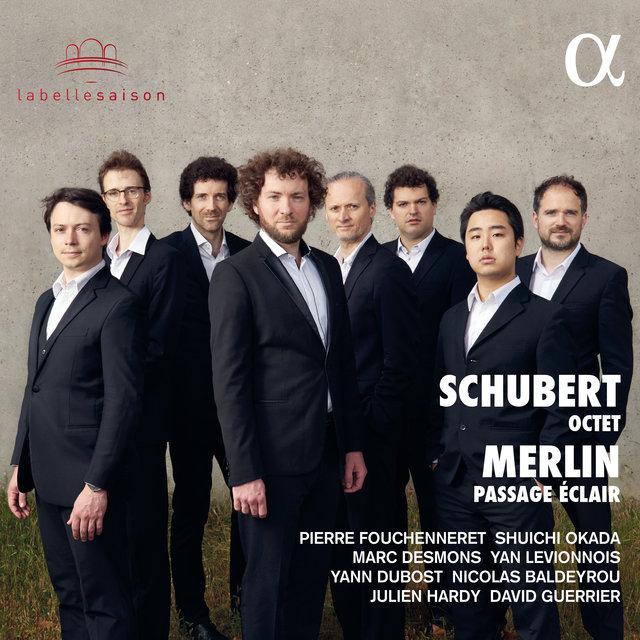 Schubert: Octet / Merlin: Passage éclair