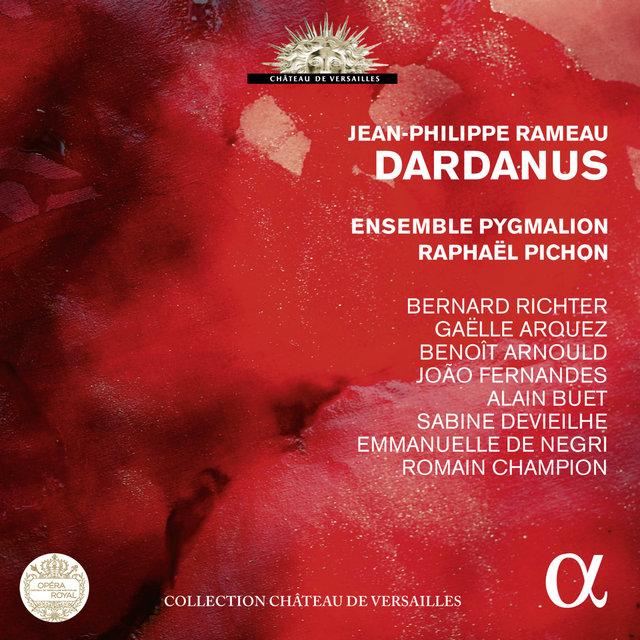 Rameau: Dardanus (Live Recording at l'Opéra Royal du Château de Versailles)