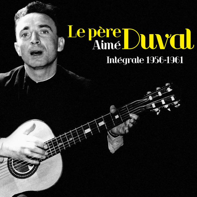 Le père Aimé Duval: Intégrale 1956-1961