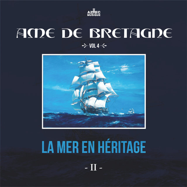 Ame de Bretagne, la mer en héritage