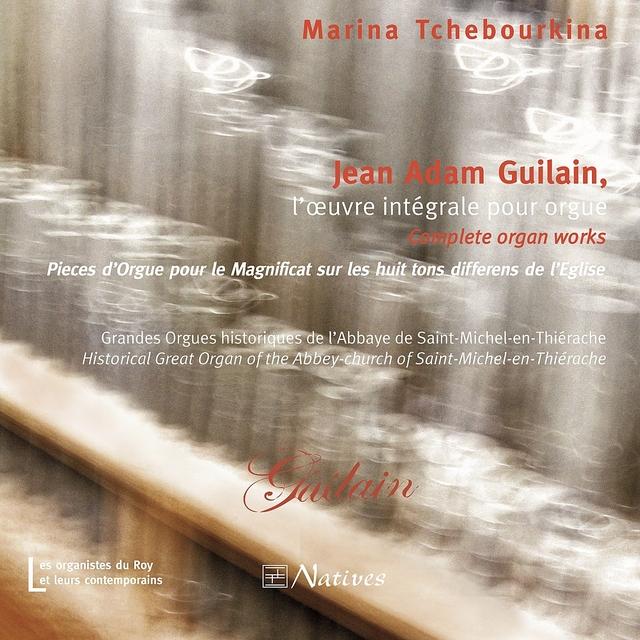 Jean Adam Guilain, l'œuvre intégrale pour orgue
