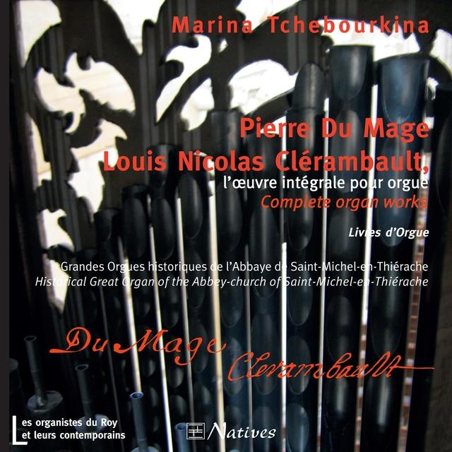 Pierre Du Mage - Louis Nicolas Clérambault: L'œuvre intégrale pour orgue