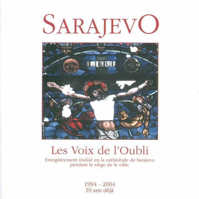 Sarajevo, les Voix de l'Oubli - Enregistrement réalisé en la cathédrale de Sarajevo pendant le siège de la ville