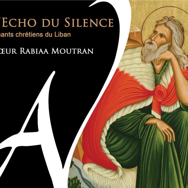 L'écho du silence (Chants chrétiens du Liban)