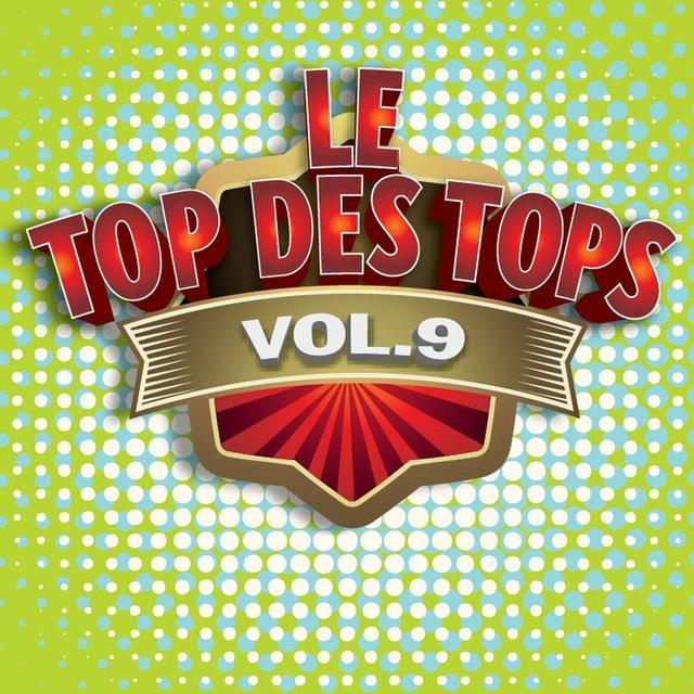 Le Top des Tops des années 80 / 90 , Vol. 9