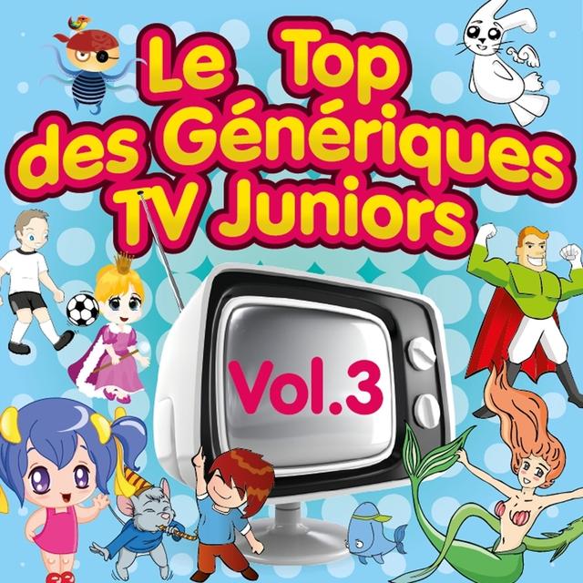 Le top des génériques TV Juniors, Vol. 3