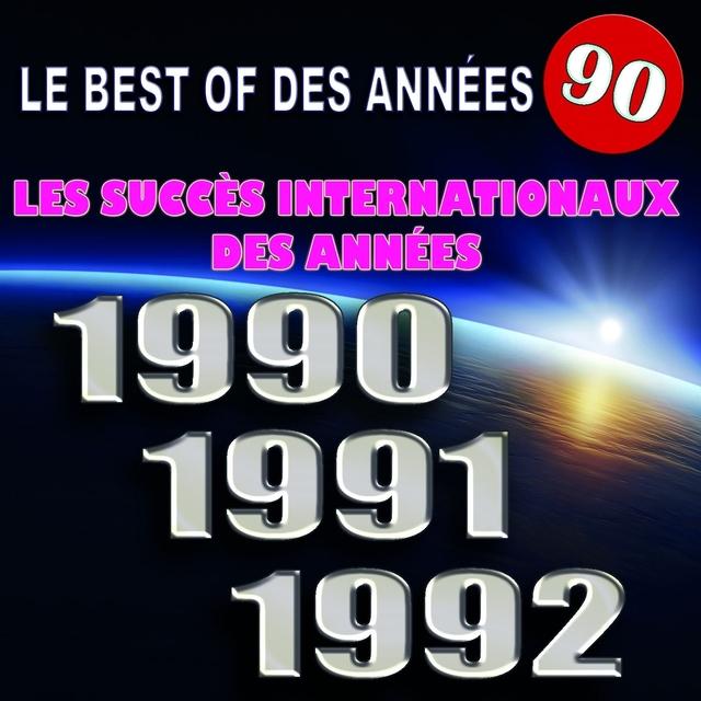 Le best of des années 90 : Les succès internationaux des années 1990-1991-1992