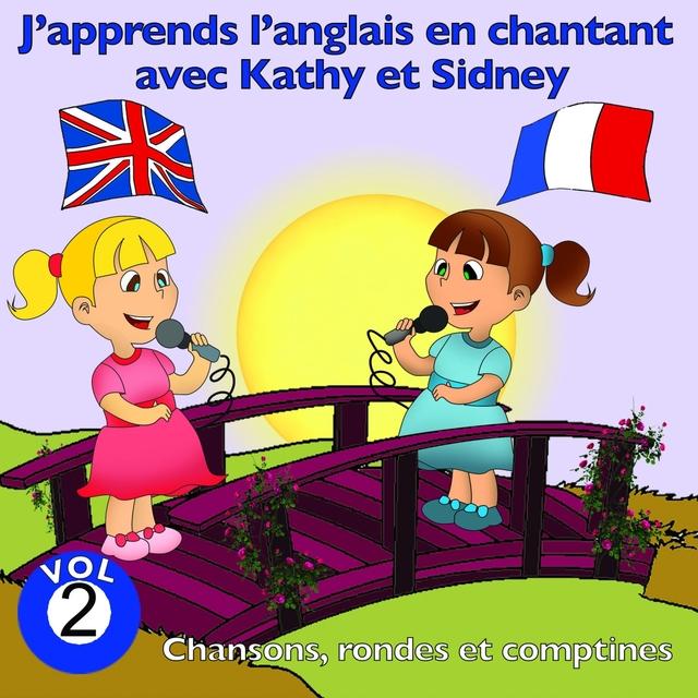 J'apprends l'anglais en chantant avec Kathy et Sidney, vol. 2