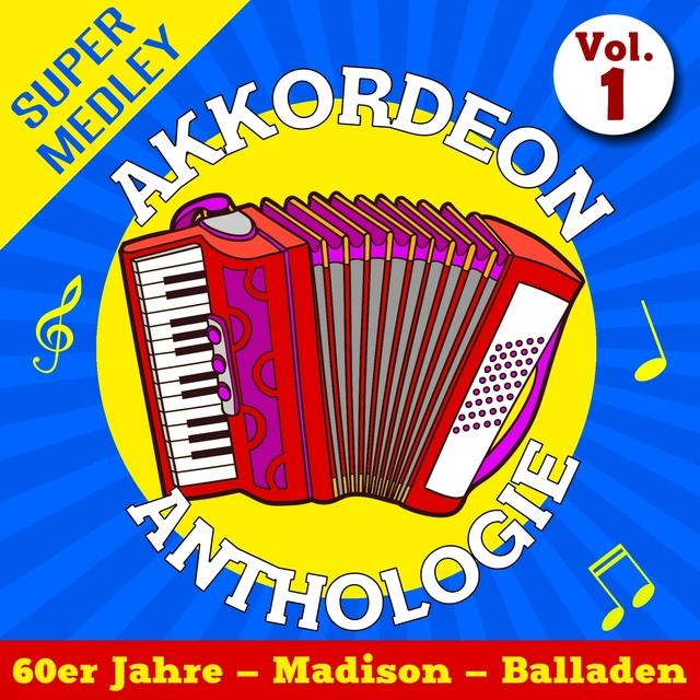 Akkordeon Anthologie Super Medley Vol. 1 (60er Jahre - Madison - Balladen)
