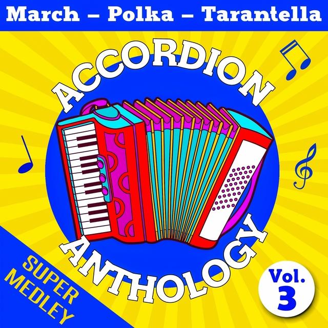Accordion Anthology Super Medley Vol. 3 (March - Polka - Tarantella)