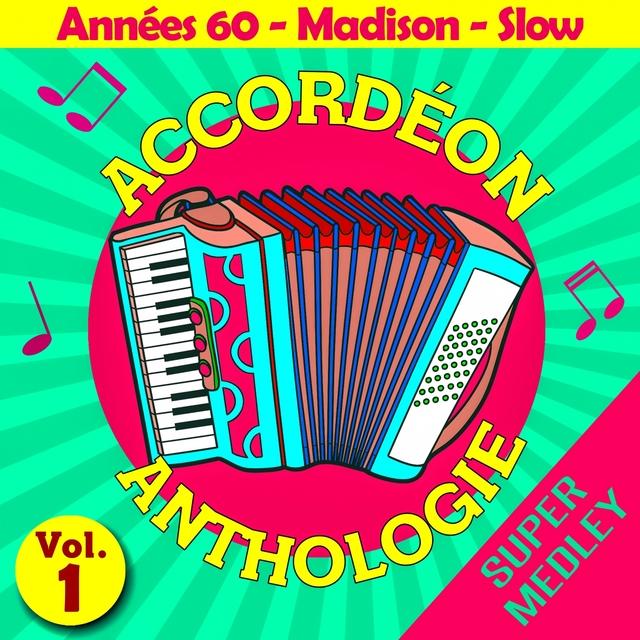 Accordéon anthologie super medley Vol. 1 (Années 60 - madison - slow)