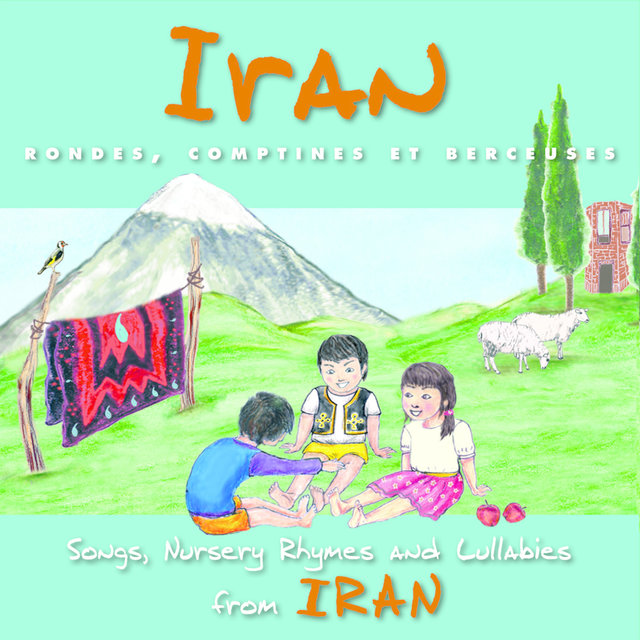 Iran: Rondes, comptines et berceuses