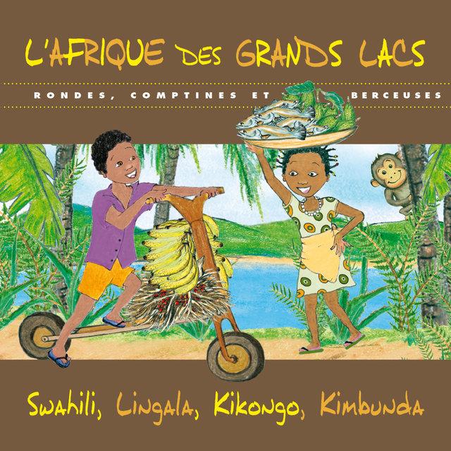 L'Afrique des Grands Lacs: Rondes, comptines et berceuses (Swahili, Lingala, Kikongo, Kimbunda)