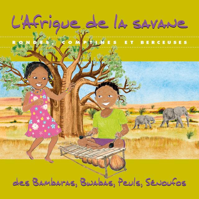L'Afrique de la savane: Rondes, comptines et berceuses