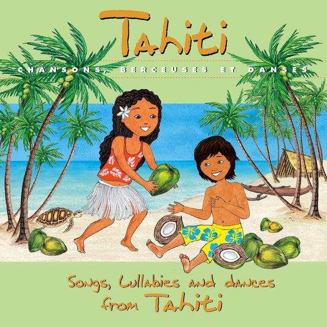 Tahiti: Chansons, berceuses et danses