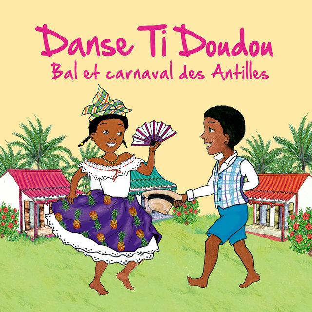 Danse ti doudou (Bal et carnaval des Antilles)