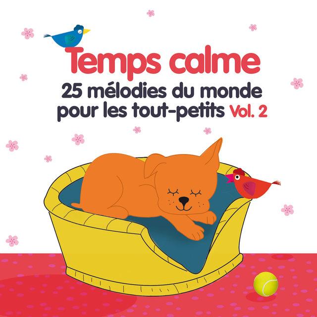 Temps calme, Vol. 2 (25 mélodies du monde pour les tout-petits)