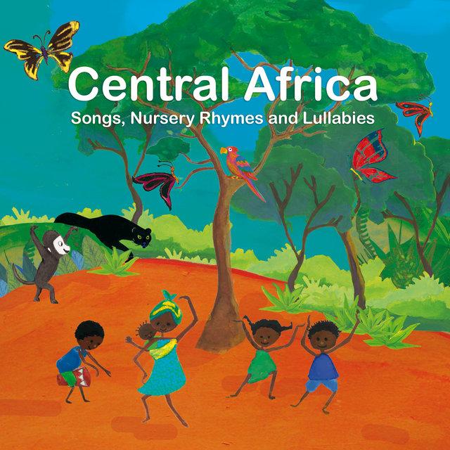 Central Africa: Songs, Nursery Rhymes and Lullabies
