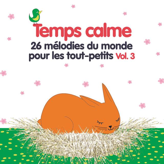 Temps calme, Vol. 3 (26 mélodies du monde pour les tout-petits)