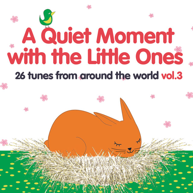 Couverture de A Quiet Moment with the Little Ones, Vol. 3 (26 Tunes from Around the World)