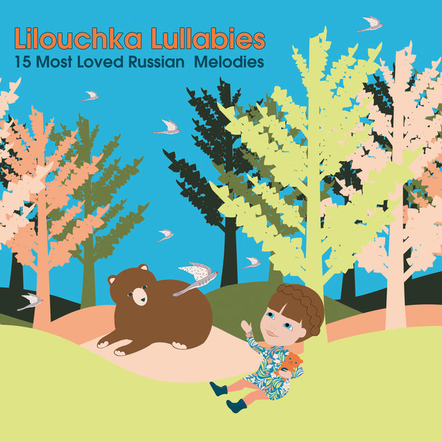 Lilouchka Lullabies (15 Most Loved Russian Melodies)