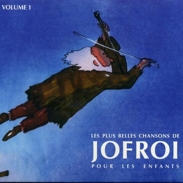 Les plus belles chansons de Jofroi pour les enfants, vol. 1