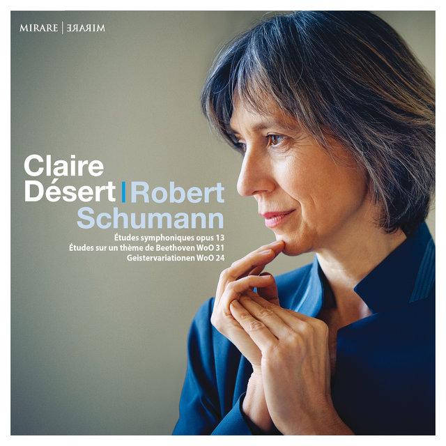 Schumann: Études symphoniques, Op. 13 - Études sur un thème de Beethoven, WoO 31 & Geistervariationen, WoO 24