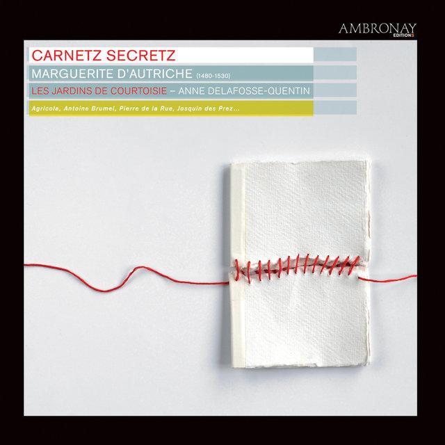 Carnetz secretz (Marguerite d'Autriche)