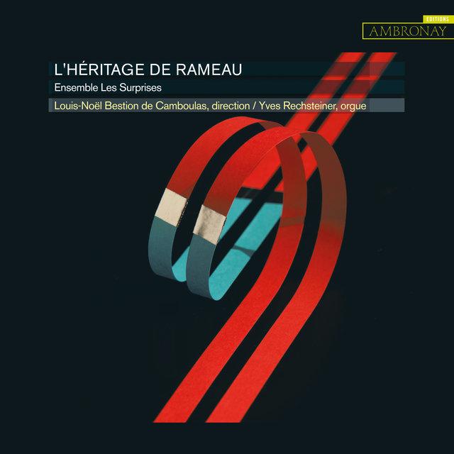 Rameau, Francœur & Rebel: L'héritage de Rameau