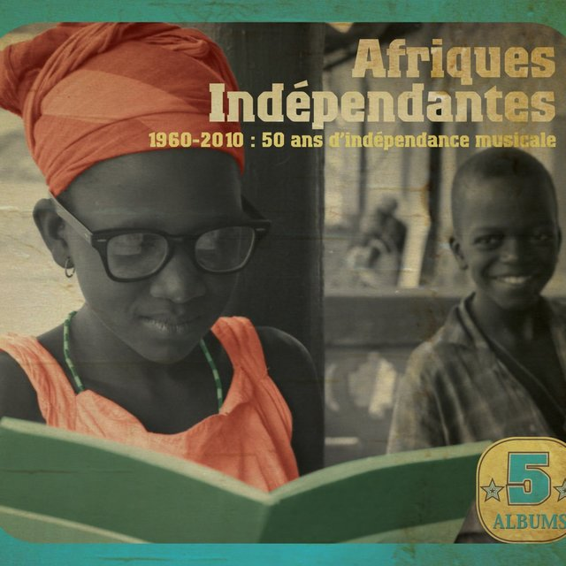Afriques indépendantes: 50 Years of Musical Independence (1960 - 2010)