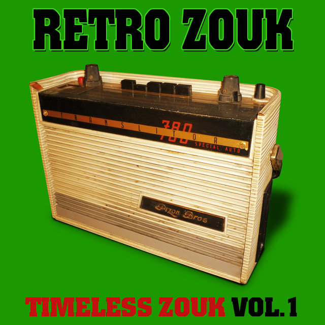 Retro Zouk: Timeless Zouk, Vol. 1