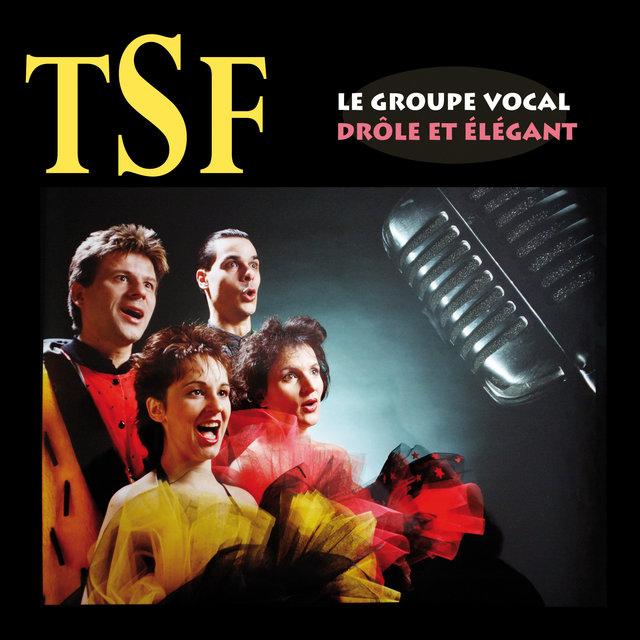 Couverture de Best of TSF, le groupe vocal drôle et élégant