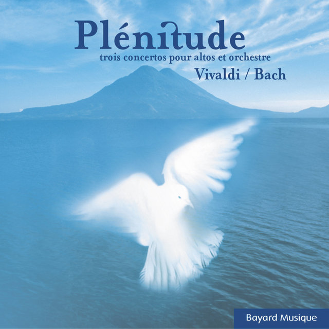 Vivaldi & Bach: Plénitude. Trois concertos pour altos et orchestre