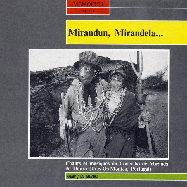 Mirandun, Mirandela... - Chants et musiques du Concelho de Miranda do Douro (Tras-Os-Montes, Portugal)