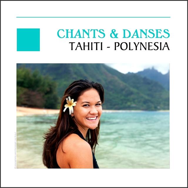 Chants & danses, Tahiti Polynesia