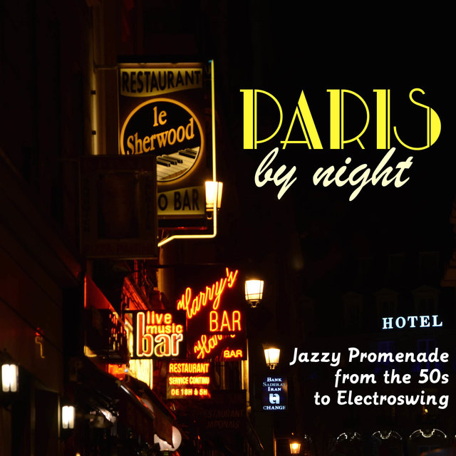 Couverture de Paris by Night - Jazzy Promenade from the 50s to Electroswing