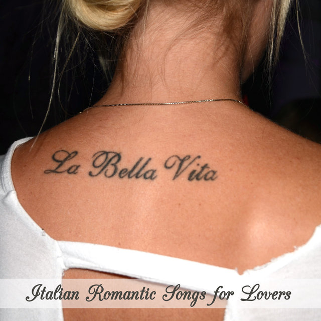 Couverture de La bella vita - Italian Romantic Songs for Lovers