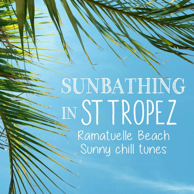 Couverture de Sunbathing in St Tropez - Ramatuelle Beach Sunny Chill Tunes