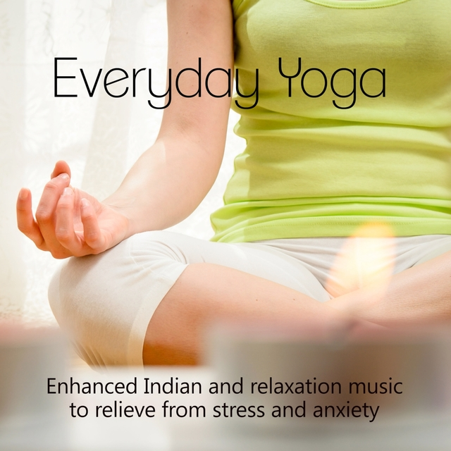 Couverture de Everyday Yoga - Enhanced Indian and Relaxation Music to Relieve from Stress and Anxiety