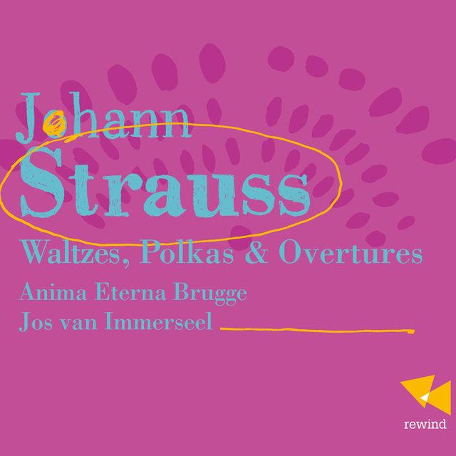 J. Strauss II: Waltzes, Polkas & Overtures