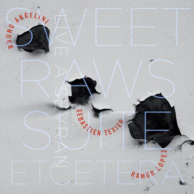 Sweet Raws Suite etc. (Live à Sevran)