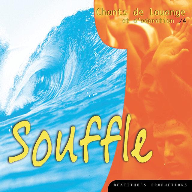 Souffle, chants de louange et d'adoration, Vol. 4