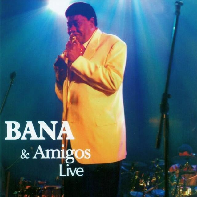 Bana & Amigos Live