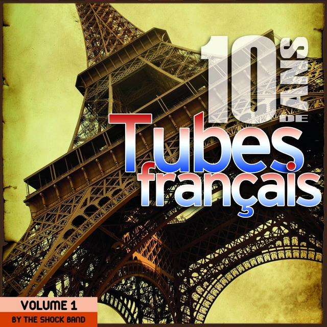 10 ans de tubes français / 10 Years of French Songs By The Shock Band