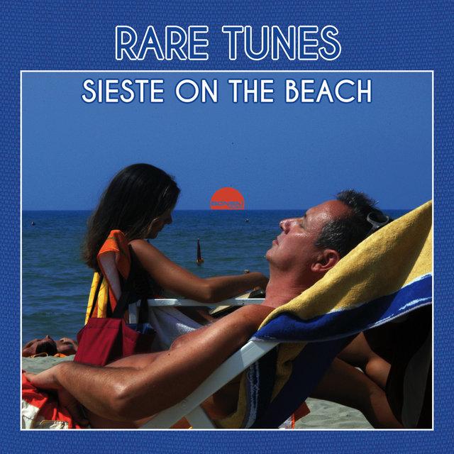Rare Tunes: Sieste on the Beach