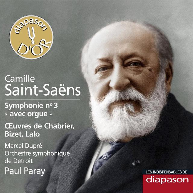 Saint-Saëns: Symphonie No. 3 - Œuvres de Chabrier, Bizet & Lalo(Les indispensables de Diapason)