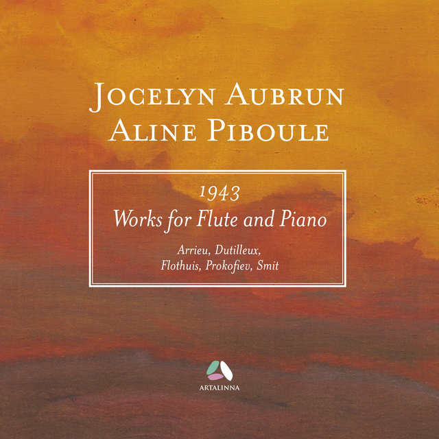 Arrieu, Dutilleux, Flothuis, Prokofiev & Smit: Works for Flute and Piano (1943)
